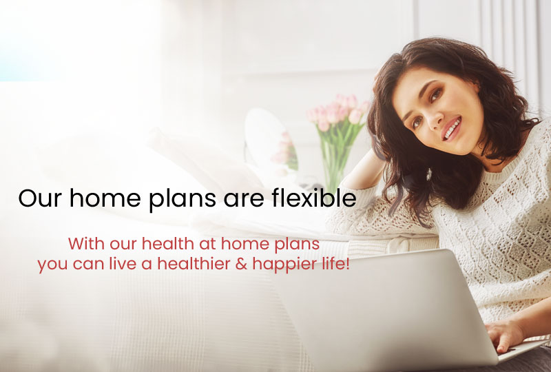 Flexible Healthcare at Home Plan